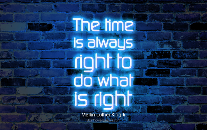 Download wallpapers The time is always right to do what is