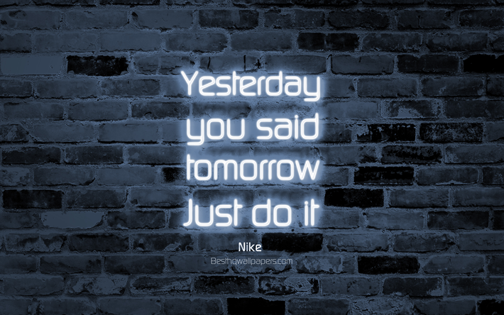 Download wallpapers Yesterday you said tomorrow Just do it ...