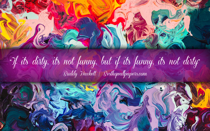If its dirty Its not funny But if its funny Its not dirty, Buddy Hackett, calligraphic text, quotes about mess, Buddy Hackett quotes, inspiration, artwork background