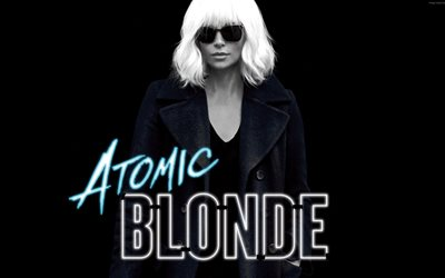 Atomic Blonde, 2017, Charlize Theron, New movies, poster, American spy thriller