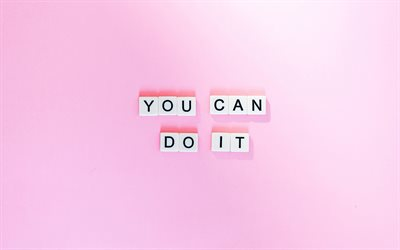 You Can Do It, creative art, motivation quotes, inspiration, pink background, letter cubes