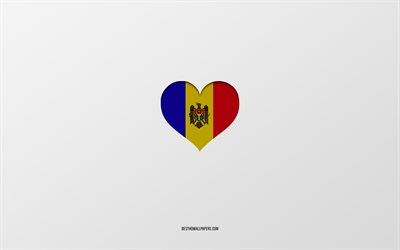 I Love Moldova, European countries, Moldova, gray background, Moldova flag heart, favorite country, Love Moldova
