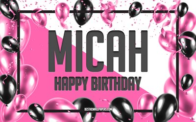 Happy Birthday Micah, Birthday Balloons Background, Micah, wallpapers with names, Micah Happy Birthday, Pink Balloons Birthday Background, greeting card, Micah Birthday