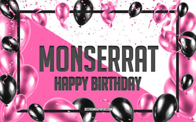 Happy Birthday Monserrat, Birthday Balloons Background, Monserrat, wallpapers with names, Monserrat Happy Birthday, Pink Balloons Birthday Background, greeting card, Monserrat Birthday