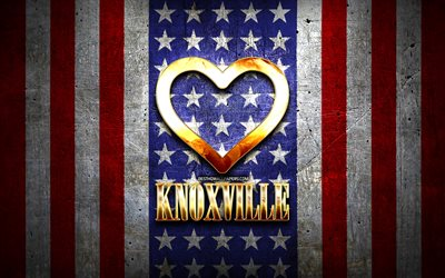 I Love Knoxville, american cities, golden inscription, USA, golden heart, american flag, Knoxville, favorite cities, Love Knoxville