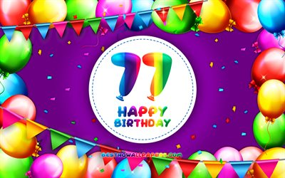 Happy 77th birthday, 4k, colorful balloon frame, Birthday Party, violet background, Happy 77 Years Birthday, creative, 77th Birthday, Birthday concept, 77th Birthday Party