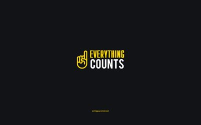 Everything counts, gray background, creative art, hand icon, Everything counts concepts