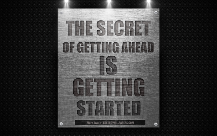 The secret of getting ahead is getting started, Mark Twain quotes, 4k, motivation, creative, wallpaper with quotes, inspiration