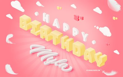 Happy Birthday Myla, 3d Art, Birthday 3d Background, Myla, Pink Background, Happy Myla birthday, 3d Letters, Myla Birthday, Creative Birthday Background
