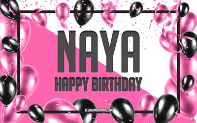 Happy Birthday Naya, Birthday Balloons Background, Naya, wallpapers with names, Naya Happy Birthday, Pink Balloons Birthday Background, greeting card, Naya Birthday