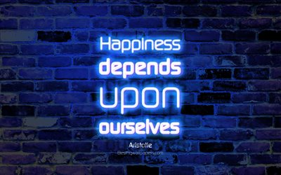 Happiness depends upon ourselves, 4k, blue brick wall, Aristotle Quotes, popular quotes, neon text, inspiration, Aristotle, quotes about happiness