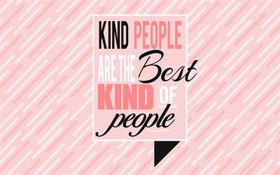 Kind people are the best kind of people, popular quotes, pink creative background, quotes about kind people, inspiration, quotes about kindness, short quotes