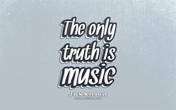 Download Wallpapers 4k The Only Truth Is Music Typography