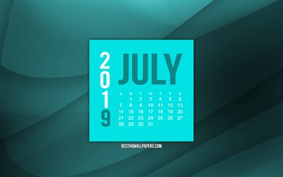 2019 July calendar, turquoise wave background, 2019 calendars, July, 2019 concepts, turquoise 2019 July calendar