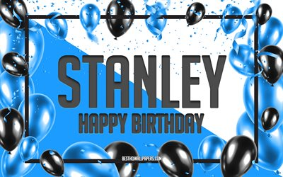 Happy Birthday Stanley, Birthday Balloons Background, Stanley, wallpapers with names, Stanley Happy Birthday, Blue Balloons Birthday Background, greeting card, Stanley Birthday