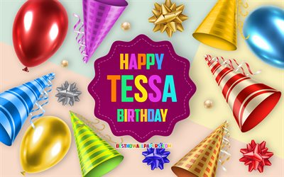 Happy Birthday Tessa, 4k, Birthday Balloon Background, Tessa, creative art, Happy Tessa birthday, silk bows, Tessa Birthday, Birthday Party Background