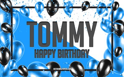 Happy Birthday Tommy, Birthday Balloons Background, Tommy, wallpapers with names, Tommy Happy Birthday, Blue Balloons Birthday Background, greeting card, Tommy Birthday