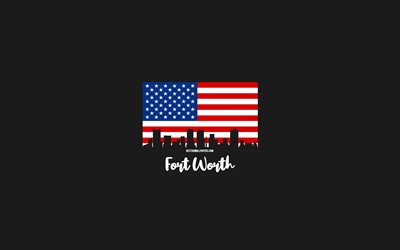 Fort Worth, American cities, Fort Worth silhouette skyline, USA flag, Fort Worth cityscape, American flag, USA, Fort Worth skyline