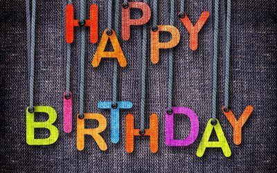 happy birthday, Bright letters, congratulation, fabric texture, birthday