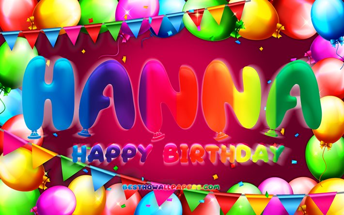 Happy Birthday Hanna, 4k, colorful balloon frame, Hanna name, purple background, Hanna Happy Birthday, Hanna Birthday, popular french female names, Birthday concept, Hanna