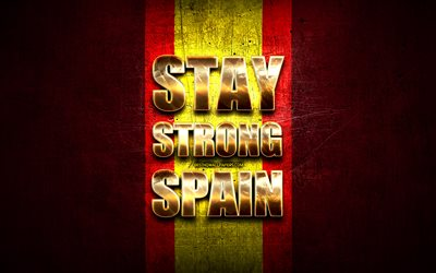 Stay Strong Spain, coronavirus, support Spain, spanish flag, artwork, Italian support, flag of Spain, COVID-19, Stay Strong Spain with flag