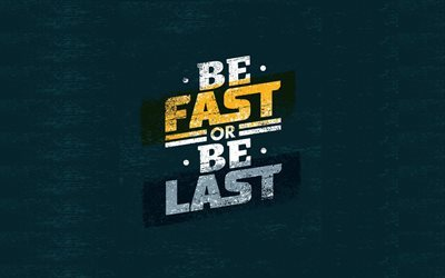 quotes, motivation, inspiration, be fast