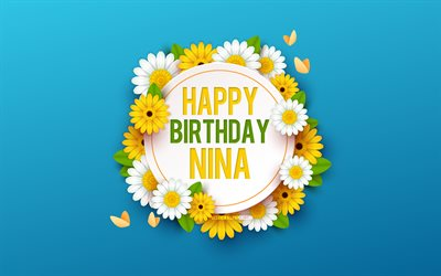 Happy Birthday Nina, 4k, Blue Background with Flowers, Nina, Floral Background, Happy Nina Birthday, Beautiful Flowers, Nina Birthday, Blue Birthday Background