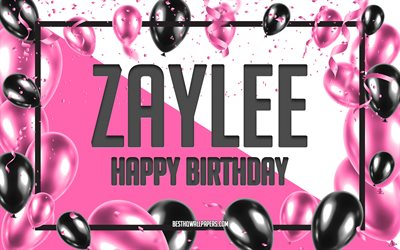 Happy Birthday Zaylee, Birthday Balloons Background, Zaylee, wallpapers with names, Zaylee Happy Birthday, Pink Balloons Birthday Background, greeting card, Zaylee Birthday