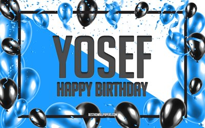 Happy Birthday Yosef, Birthday Balloons Background, Yosef, wallpapers with names, Yosef Happy Birthday, Blue Balloons Birthday Background, greeting card, Yosef Birthday