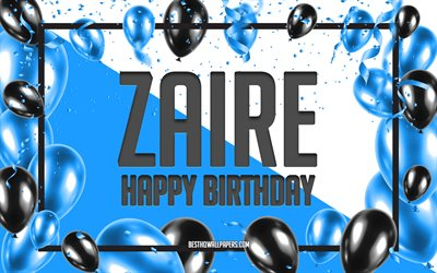 Happy Birthday Zaire, Birthday Balloons Background, Zaire, wallpapers with names, Zaire Happy Birthday, Blue Balloons Birthday Background, greeting card, Zaire Birthday