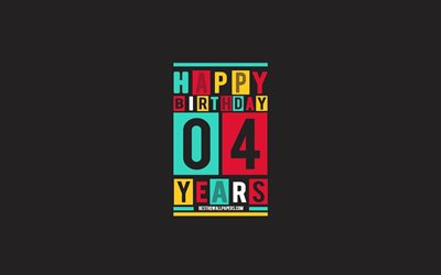 Happy 4 Years Birthday, Birthday Flat Background, 4th Happy Birthday, Creative Flat Art, 4 Years Birthday, Happy 4th Birthday, Colorful Abstraction, Happy Birthday Background