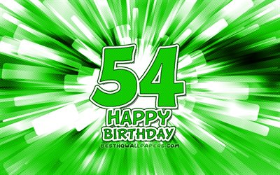 Happy 54th birthday, 4k, green abstract rays, Birthday Party, creative, Happy 54 Years Birthday, 54th Birthday Party, 54th Happy Birthday, cartoon art, Birthday concept, 54th Birthday