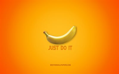 Just Do It, creative art, yellow background, banana, funny art, motivation, inspiration
