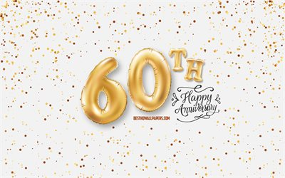 60th Anniversary, 3d balloons letters, Anniversary background with balloons, 60 Years Anniversary, Happy 60th Anniversary, white background, Anniversary, greeting card, Happy 60 Years Anniversary
