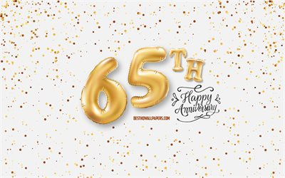 65th Anniversary, 3d balloons letters, Anniversary background with balloons, 65 Years Anniversary, Happy 65th Anniversary, white background, Anniversary, greeting card, Happy 65 Years Anniversary