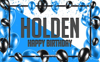 Happy Birthday Holden, Birthday Balloons Background, Holden, wallpapers with names, Holden Happy Birthday, Blue Balloons Birthday Background, greeting card, Holden Birthday