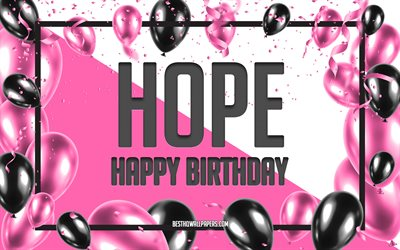 Happy Birthday Hope, Birthday Balloons Background, Hope, wallpapers with names, Hope Happy Birthday, Pink Balloons Birthday Background, greeting card, Hope Birthday