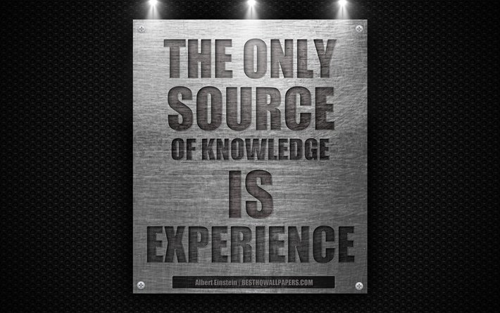 Download Wallpapers The Only Source Of Knowledge Is Experience