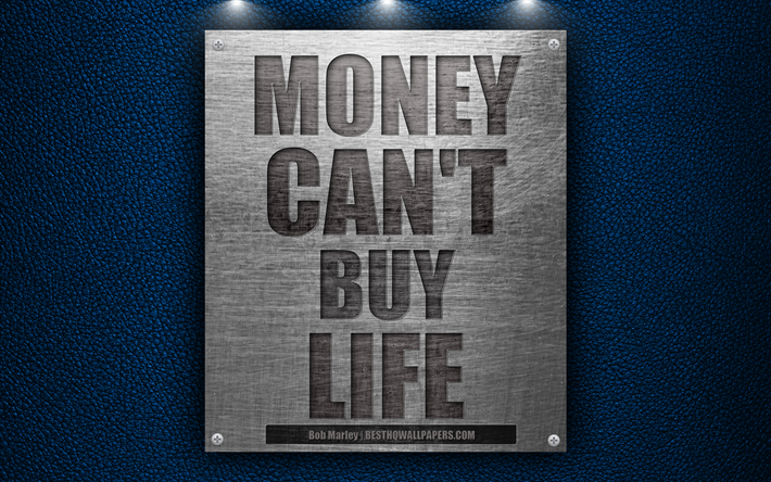 Download Wallpapers Money Cant Buy Life Bob Marley Quotes 4k