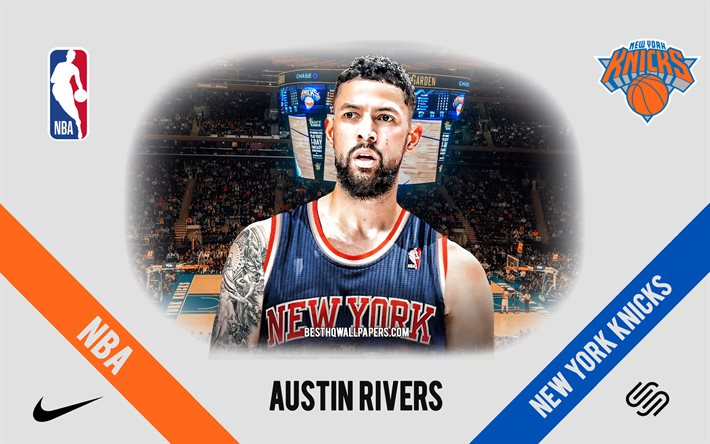 Download Wallpapers Austin Rivers New York Knicks American Basketball Player Nba Portrait Usa Basketball Madison Square Garden New York Knicks Logo For Desktop Free Pictures For Desktop Free