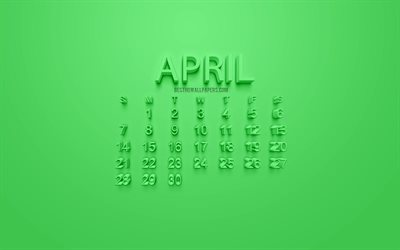 2019 April Calendar, green background, stylish 3d calendar, spring, calendar for April 2019, 3d art design, 3d letters, green 2019 calendar, April