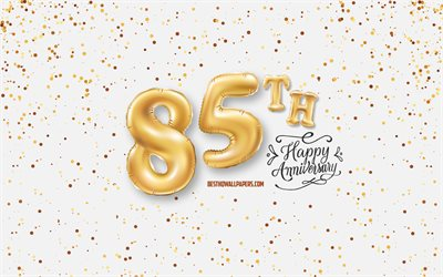 85th Anniversary, 3d balloons letters, Anniversary background with balloons, 85 Years Anniversary, Happy 85th Anniversary, white background, Anniversary, greeting card, Happy 85 Years Anniversary