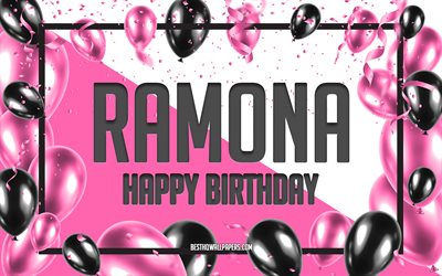 Happy Birthday Ramona, Birthday Balloons Background, Ramona, wallpapers with names, Ramona Happy Birthday, Pink Balloons Birthday Background, greeting card, Ramona Birthday