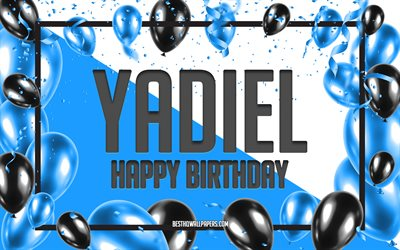 Happy Birthday Yadiel, Birthday Balloons Background, Yadiel, wallpapers with names, Yadiel Happy Birthday, Blue Balloons Birthday Background, Yadiel Birthday