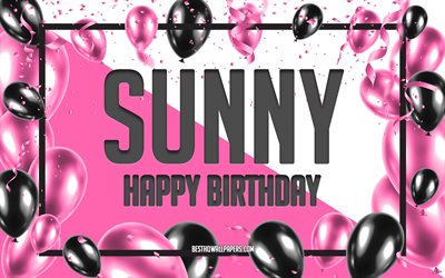 Happy Birthday Sunny, Birthday Balloons Background, Sunny, wallpapers with names, Sunny Happy Birthday, Pink Balloons Birthday Background, greeting card, Sunny Birthday
