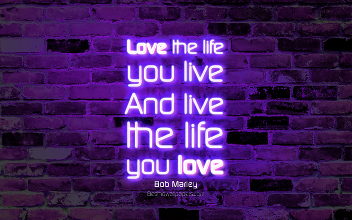 Download Wallpapers Love The Life You Live And Live The Life You