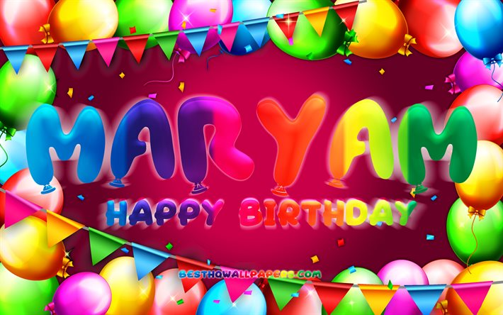 Happy Birthday Maryam, 4k, colorful balloon frame, Maryam name, purple background, Maryam Happy Birthday, Maryam Birthday, popular french female names, Birthday concept, Maryam