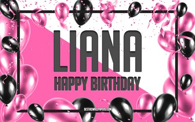 Happy Birthday Liana, Birthday Balloons Background, Liana, wallpapers with names, Liana Happy Birthday, Pink Balloons Birthday Background, greeting card, Liana Birthday