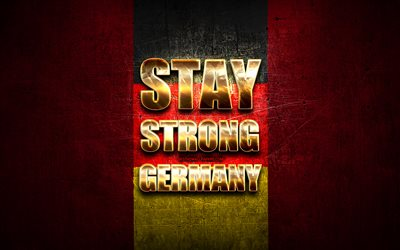 Stay Strong Germany, coronavirus, support Germany, german flag, artwork, german support, flag of Germany, COVID-19, Stay Strong Germany with flag