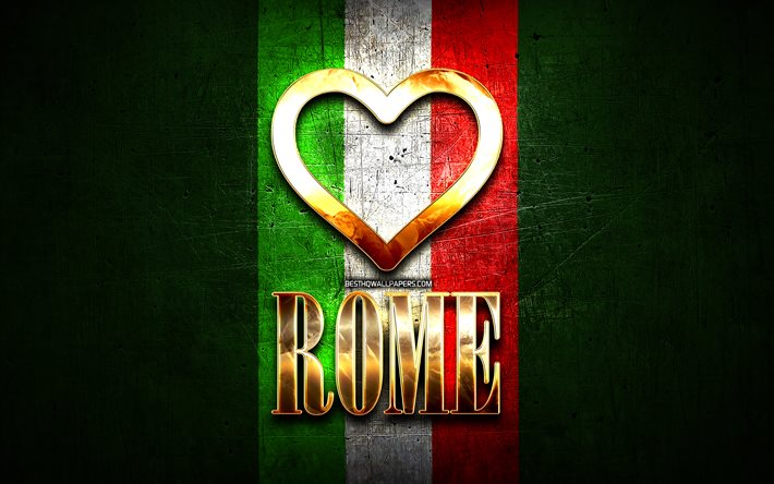 I Love Rome, italian cities, golden inscription, Italy, golden heart, italian flag, Rome, favorite cities, Love Rome